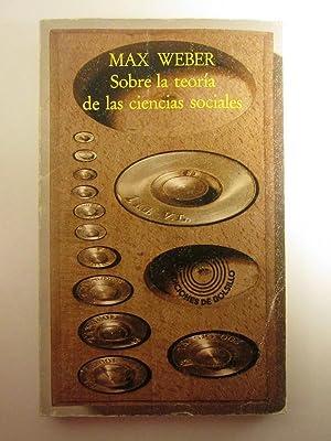 Sobre La Teoría De Las Ciencias Sociales: Max Weber