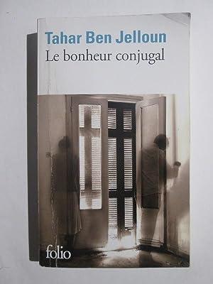 Le Bonheur Conjugal: Tahar Ben Jelloun