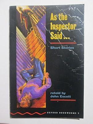 As The Inspector Said (Oxford Bookworms): John Escott