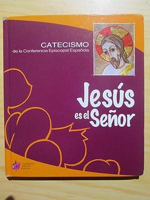 Jesús Es El Señor catecismo de la