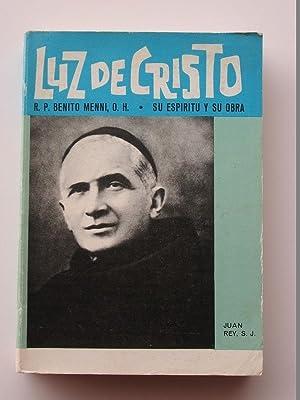 Luz de Cristo P. Benito Menni. Su: Juan Rey, S.J