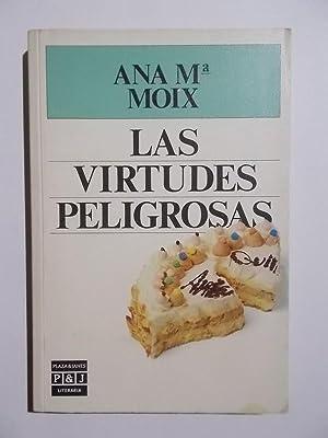 Las Virtudes Peligrosas: Ana Maria Moix