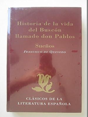 Historia De La Vida Del Buscón Llamado: Francisco de Quevedo