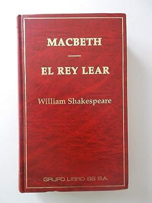 Macbeth - El Rey Lear: William Shakespeare