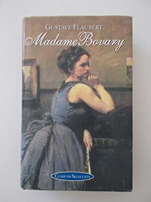 Madame Bovary (Clasicos Seleccion Series): Gustave Flaubert
