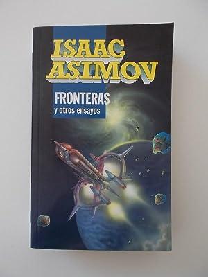 Fronteras Y Otros Ensayos: Isaac Asimov