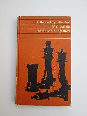 Manual de Iniciación al Ajedrez: I.A. Horowitz -