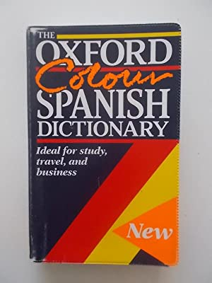 The Oxford Colour Spanish Dictionary. Espan ol-Ingle s, Ingle s-Espan ol