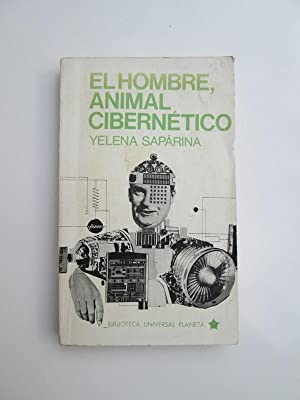 El Hombre, Animal Cibernético: Yelena Sapárina