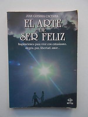 El Arte De Ser Feliz. Inspiraciones para: Juan Guerra Cáceres