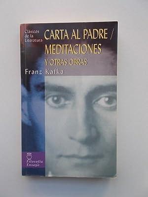 Carta Al Padre, Meditaciones Y Otras Obras: Franz Kafka