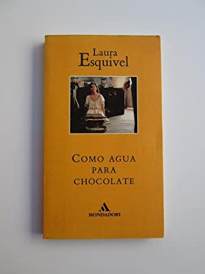 Como Agua Para Chocolate/Like Water For Chocolate: Laura Esquivel