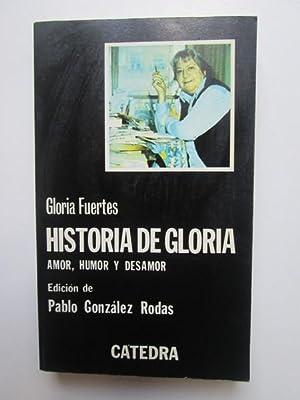 Historia de gloria, amor humor y desamor: Gloria Fuertes