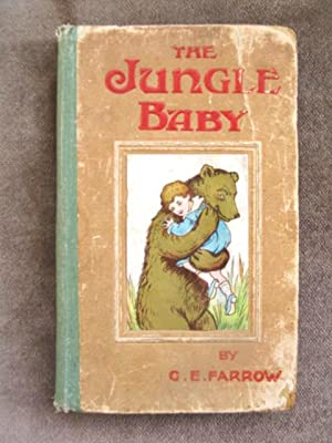 The Jungle baby: G. E. Farrow