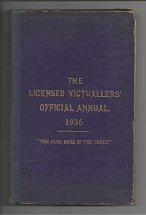The Licensed Victuallers' Official Annual, Legal Text Book, Diary and Almanack for 1936