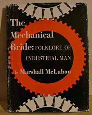The Mechanical Bride : Folklore of Industrial: Marshall McLuhan