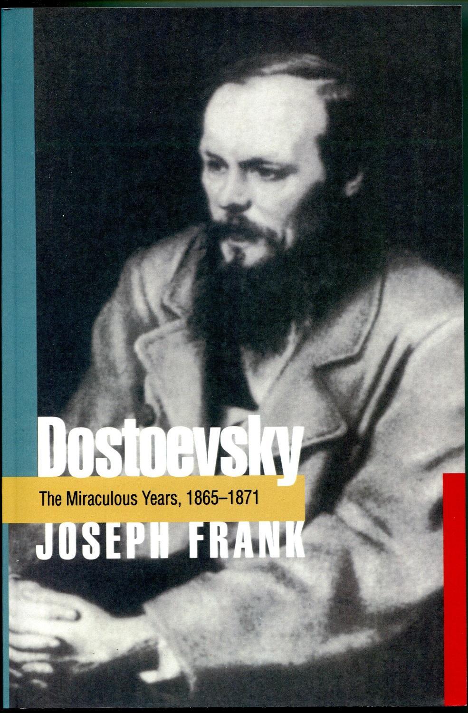 Dostoevsky: The Miraculous Years, 1865-1871 - Joseph Frank