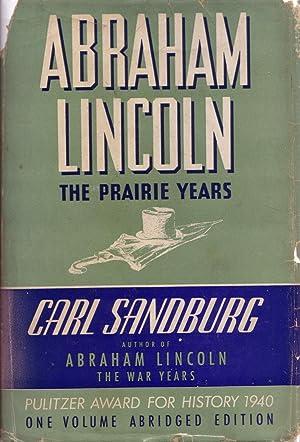 Abraham Lincoln: The Prairie Years: Carl Sandburg
