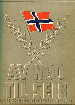 Av Nod Til Seir: Norge Gjennom Krigsarene,: Paul Lorck Eidem,