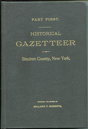 Part First. Historical Gazetteer. Steuben County, New: Millard F. Roberts,