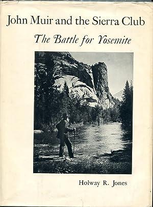 John Muir and the Sierra Club: The: Holway R. Jones
