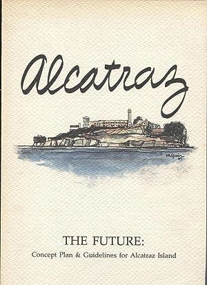 Alcatraz. The Future: Concept Plan & Guidelines: Lawrence Halprin, Jim