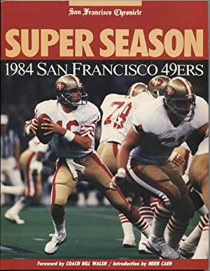 Super Season: 1984 San Francisco 49ers: Ira Miller, Lowell Cohn, Tom FitzGerald, Dave Hyams, C.W. ...