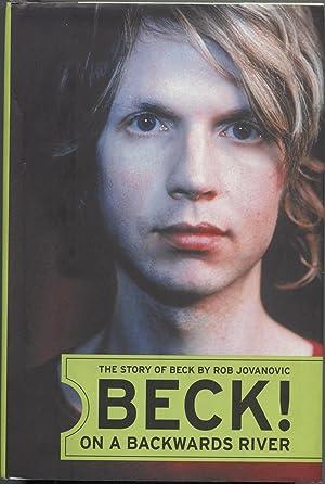 Beck! On a Backwards River: The Story: Rob Jovanovic