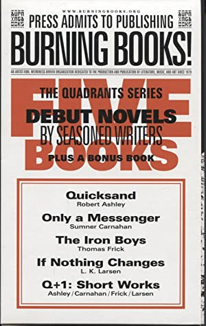 The Quadrant Series: Debut Novels by Seasoned Writers: Robert Ashley, Quicksand; Sumner Carnahan, ...