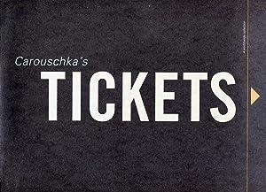 Carouschka's Tickets: A world-wide collection