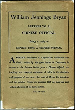 Letters to a Chinese Official, Being a: William Jennings Bryan