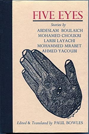Five Eyes: Stories by Abdeslam Boulaich, Mohamed: Paul Bowles, editor