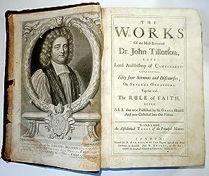 The Works of the Most Reverend Dr.: Dr. John Tillotson