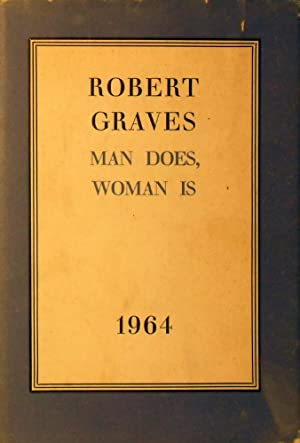 Man Does, Woman Is: 1964: Graves Robert