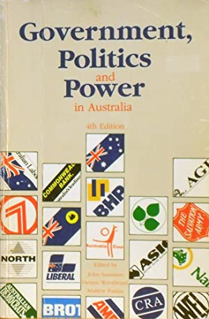 Government, Politics And Power In Australia: Summers John; Woodward