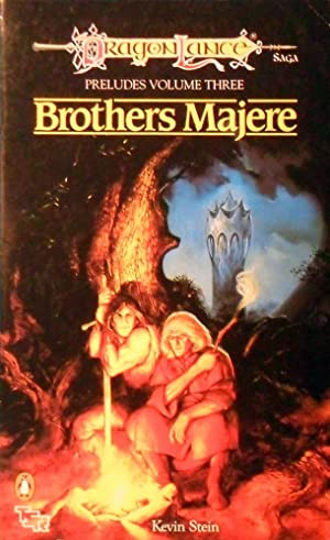 Brothers Majere: Dragon Lance Preludes, Volume Three: Stein Kevin