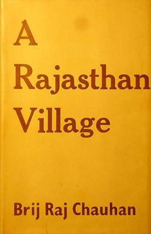 A Rajasthan Village: Chauhan Brij Raj