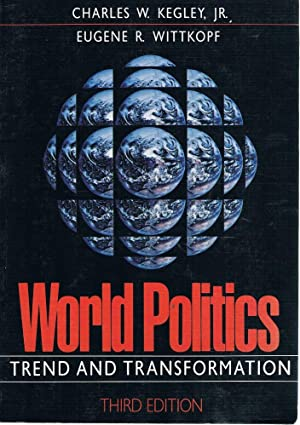 World Politics: Trend And Transformation: Kegley Charles W;