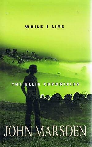 While I Live: The Ellie Chronicles: Marsden John