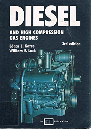 Diesel And High Compression Gas Engines: Kates Edgar J; Luck William E