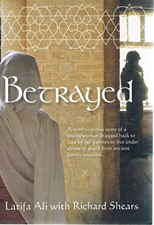 Betrayed: A True Story Of A Young: Ali Latifa; Shears