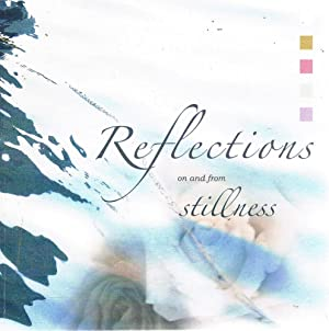 Reflections On And From Stillness
