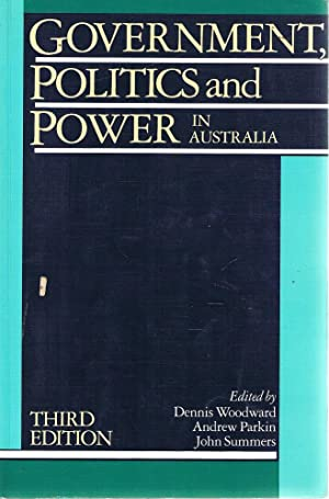 Government, Politics And Power In Australia: Woodward Dennis; Parkin