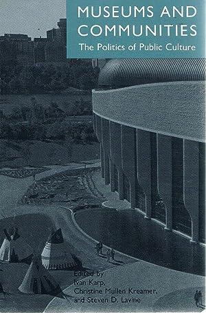 Museums And Communities: The Politics Of Public: Karp Ivan; Kreamer