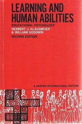 Learning And Human Abilities: Educational Psychology: Klausmeier Herbert J;