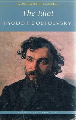 The Idiot: Dostoevsky Fyodor