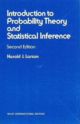 Introduction To Probability Theory And Statistical Inference: Larson Harold J