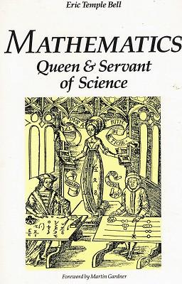 Mathematics: Queen And Servant Of Science: Bell Eric Temple