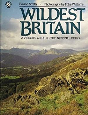 Wildest Britain A Visitors Guide To The National Parks