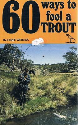 60 Ways To Fool A Trout: Wedlick Lance